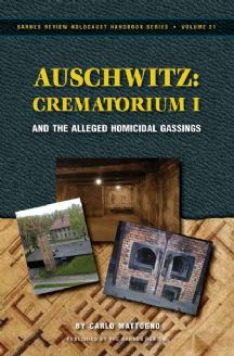 Mattogno, Carlo: Auschwitz- Crematorium I. and the Alleged Homicidal Gassings